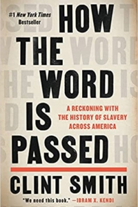 How the Word Is Passed: A Reckoning with the History of Slavery Across America (Hardcover)